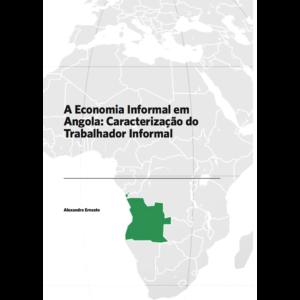 A Economia Informal em Angola: Caracterização do Trabalhado Informal